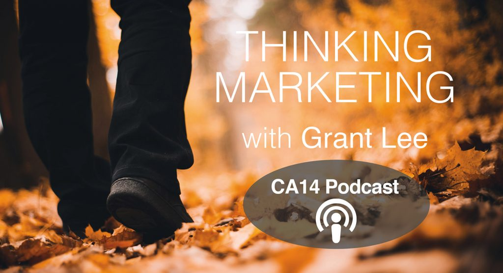 Thinking Marketing with Grant Lee, a podcast. Image is a man walking in the fall leaves